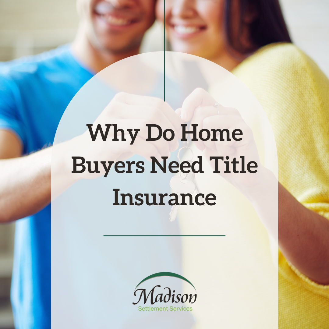 Why Do Homebuyers Need Owner's Title Insurance?