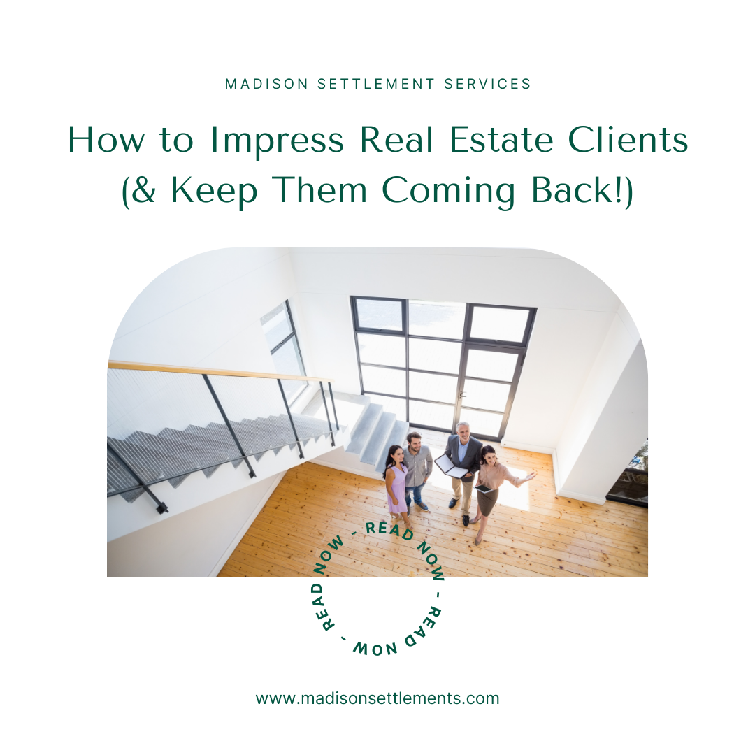 how to impress real estate clients